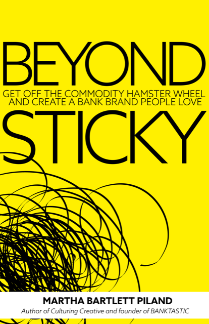 Beyond Sticky Cover Bank Marketing Book by Martha Bartlett Piland author